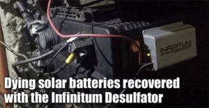 Dying Solar Batteries Recovered With The Infinitum Desulfator