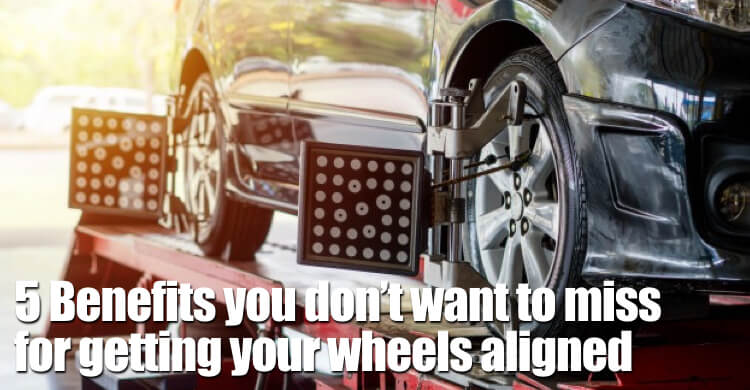 5 Benefits You Don't Want To Miss For Getting Your Wheels Aligned