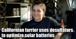 Californian Farrier Uses Desulfators To Optimize Solar Batteries