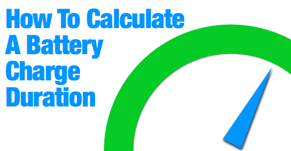 How To Calculate A Battery Charge Time