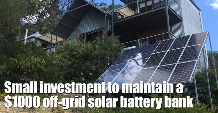 Small Investment To Maintain A $1000 Off-grid Solar Battery Bank, Its A No-brainer