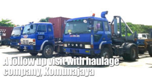 A Follow Up Visit With Haulage Company, Komunajaya